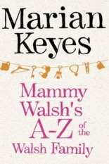 Mammy Walsh's A-Z of the Walsh Family Marian Keyes