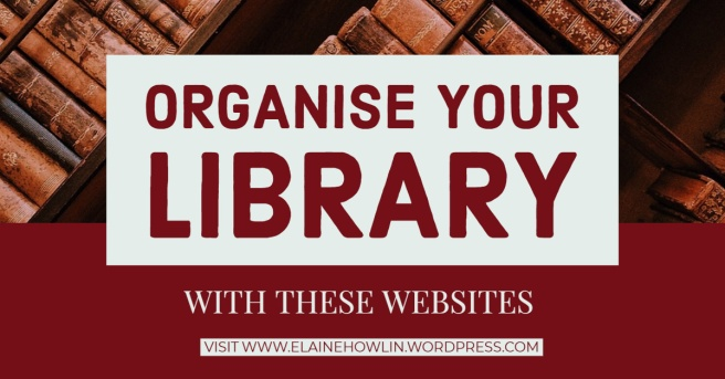 Organise your Library with these websites Elaine Howlin Literary Blog