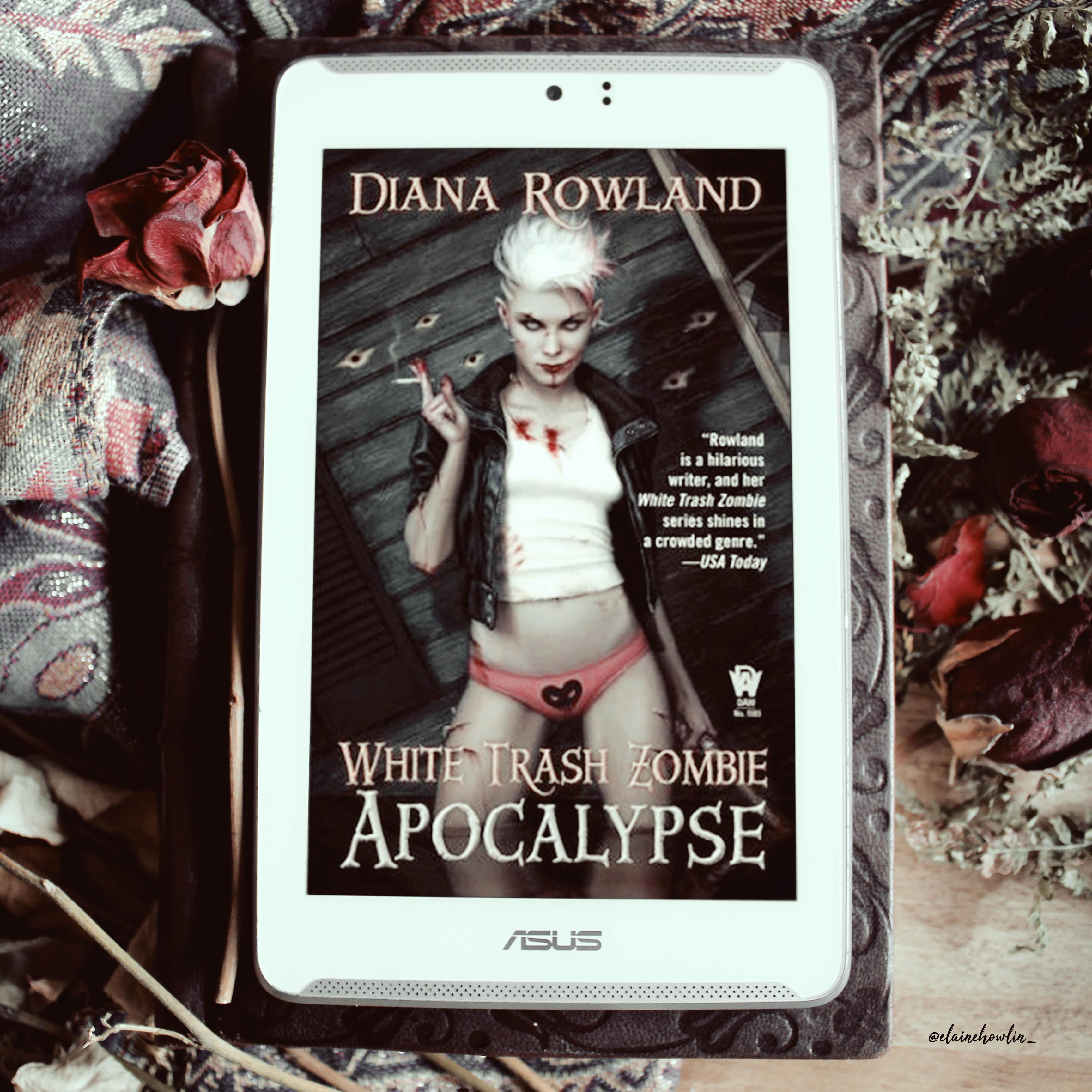 White Trash Zombie Apocalypse by Diana Rowland Elaine Howlin Book Blog