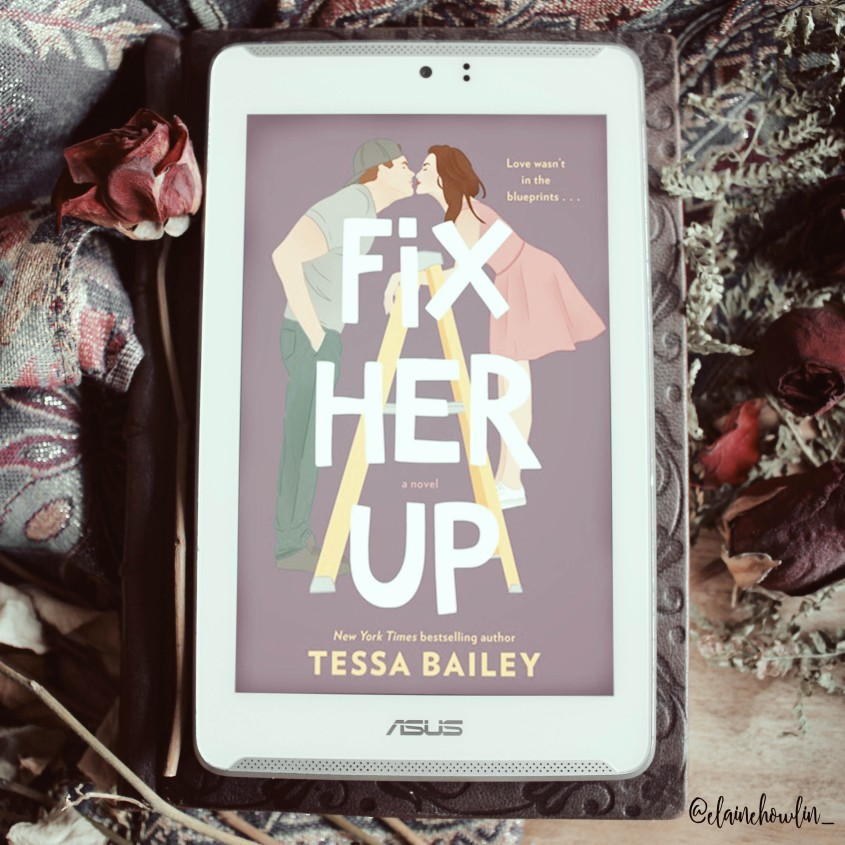 Fix Her Up by Tessa Bailey Elaine Howlin Bookstagram