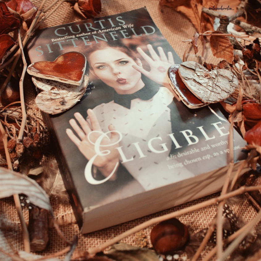 Eligible by Curtis Sittenfeld Elaine Howlin Literary Blog