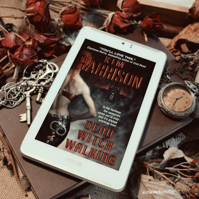 Dead Witch Walking by Kim Harrison ELaine Howlin Bookstagram