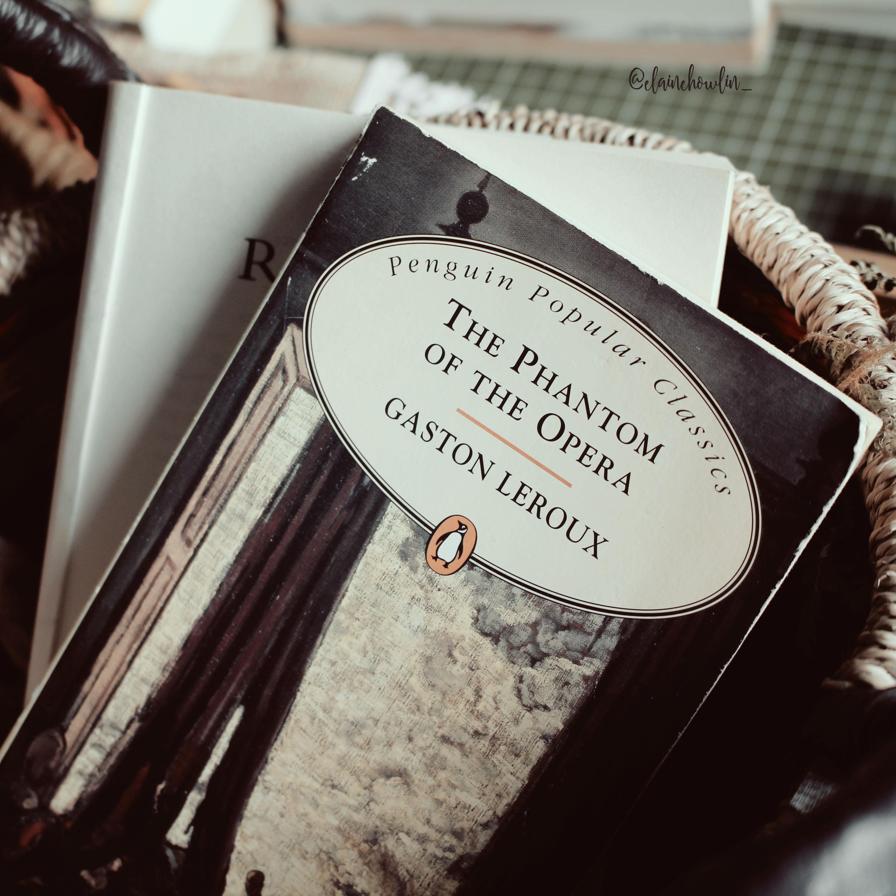 The Phantom of the Opera by Gaston Leroux Elaine Howlin Book Blog